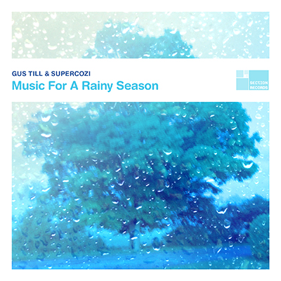 Gus Till & Supercozi - Music For A Rainy Season
