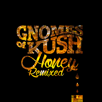 Gnomes Of Kush - Honey Remixed